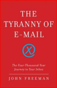 John Freeman - The Tyranny of E-Mail (book cover)