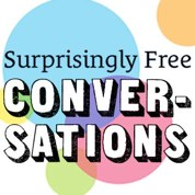 Surprisingly Free Conversations