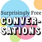 Surprisingly Free Conversations